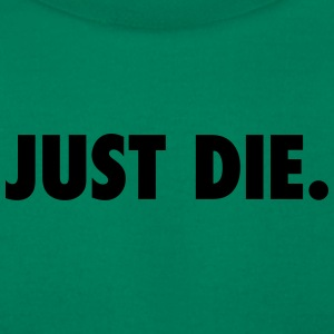 JUST DIE. - Men's T-Shirt by American Apparel