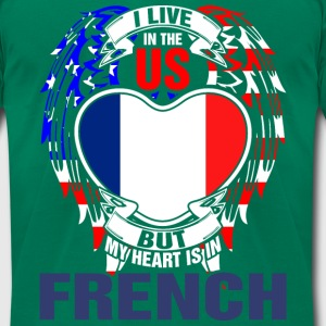I Live In The Us But My Heart Is In French - Men's T-Shirt by American Apparel