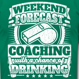 Weekend Forecast Coaching Drinking Tee - Men's T-Shirt by American Apparel