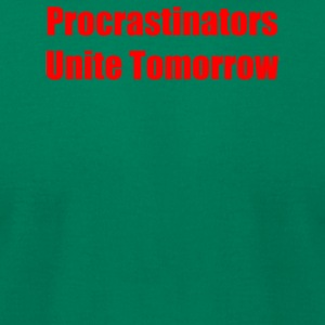 Procrastinators Unite Tomorrow - Men's T-Shirt by American Apparel