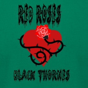 Your'e a Red Rose but a Black Thorn shirt - Men's T-Shirt by American Apparel