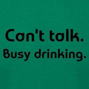 busy drinking - Men's T-Shirt by American Apparel