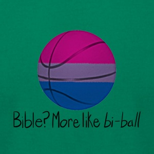 Bible? More Like BI-BALL! (Sexuality Pun) - Men's T-Shirt by American Apparel