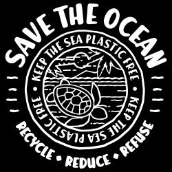 Save the ocean - keep the sea plastic free - recycle, reduce, refuse
