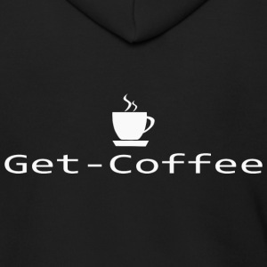 Get Coffee T Shirt - Men's Zip Hoodie