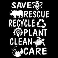 Save Rescue Recycle Plant Clean Care