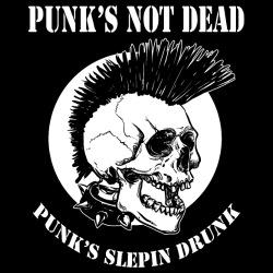 Punk\'s not dead - punk\'s slepin drunk