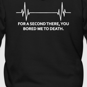 You Bored Me To Death - Men's Zip Hoodie