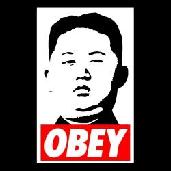Obey Kim Jong Un