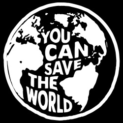 You can save the world