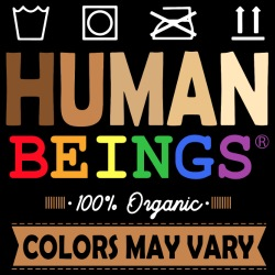 Human beings 100% organic, colors may vary