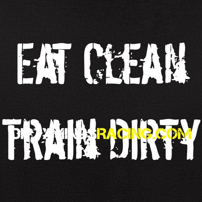 Eat Clean, Train Dirty w/ sleeve