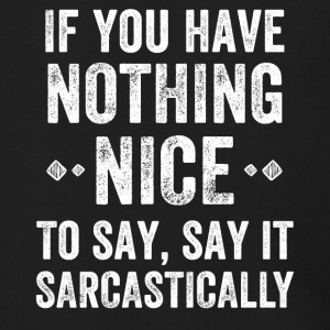 If you have nothing nice to say say it sarcastical - Men's Zip Hoodie