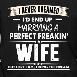 I'd End Up Marrying A Perfect Freakin' Wife TShirt - Men's Zip Hoodie