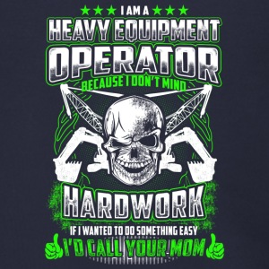 I Am A Heavy Equipment Operator - Men's Zip Hoodie
