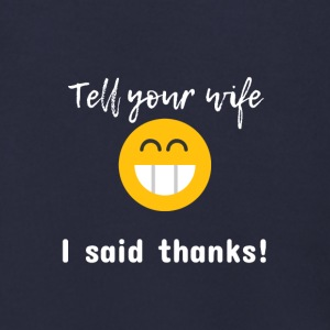 Tell your wife I said thanks - Men's Zip Hoodie