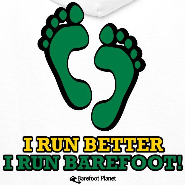 I Run Better, I Run Barefoot Women's T-Shirts