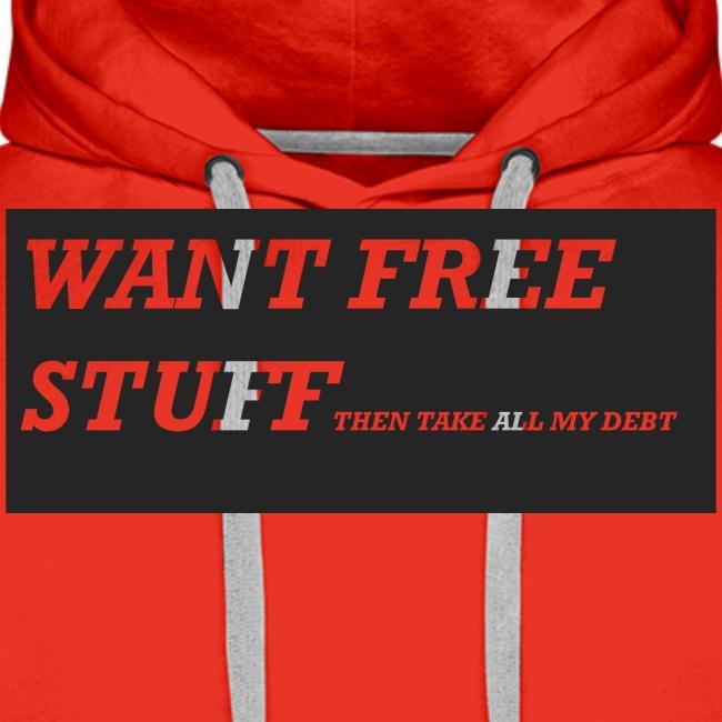 Want free stuff Than take all my debt
