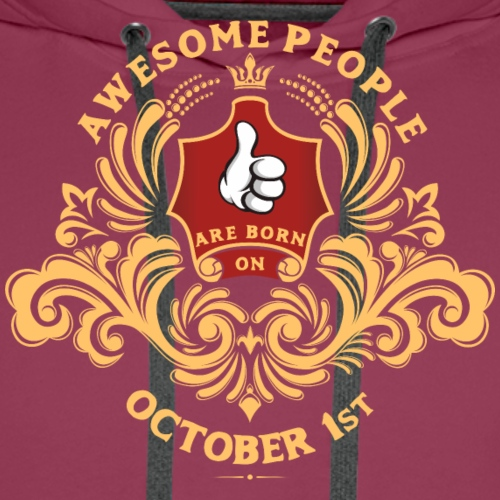 Awesome People are born on October 1st - Men's Premium Hoodie