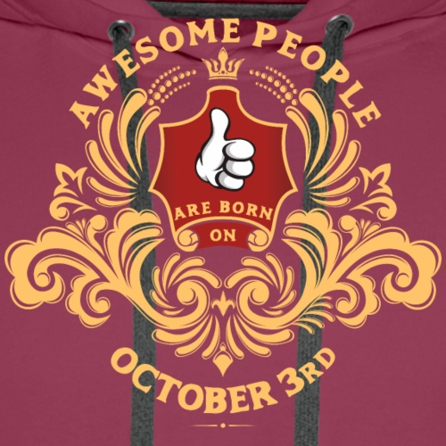 Awesome People are born on October 3rd - Men's Premium Hoodie