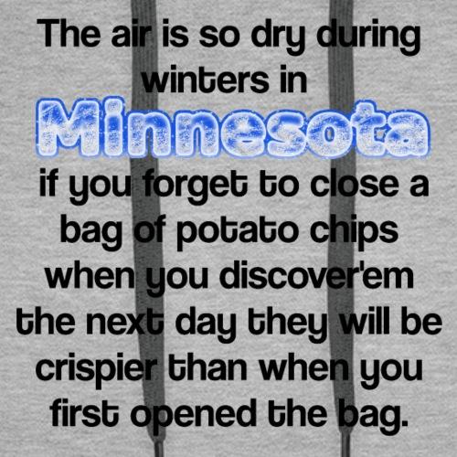 Minesota: The air is so dry... - Men's Premium Hoodie