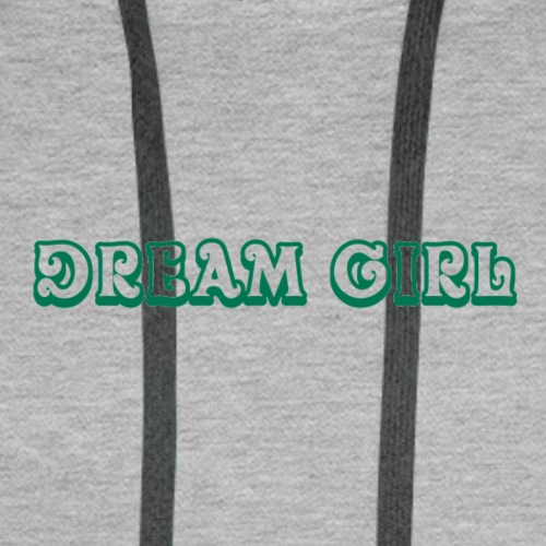 Dream Girl - Men's Premium Hoodie