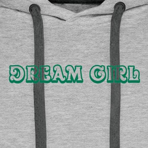 Dream Girl - Men's Premium Hoodie