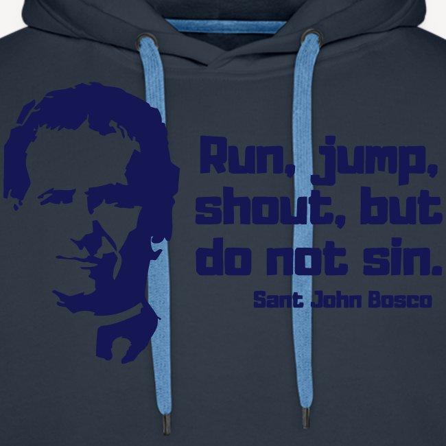 RUN JUMP SHOUT BUT DO NOT SIN