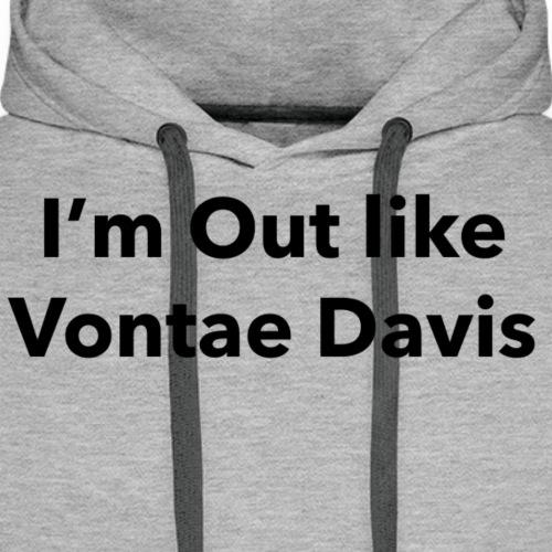 I'm Out like Vontae Davis - Men's Premium Hoodie