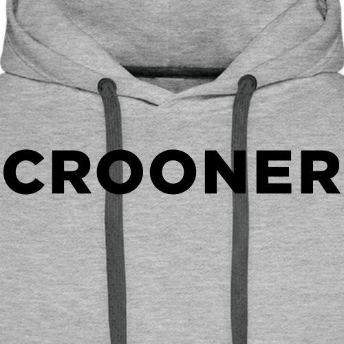 Crooner - Men's Premium Hoodie