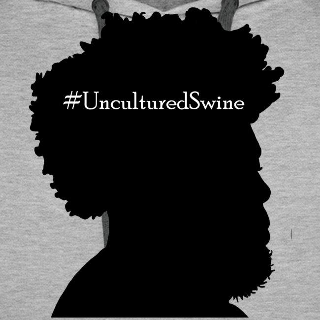 #UnculturedSwine