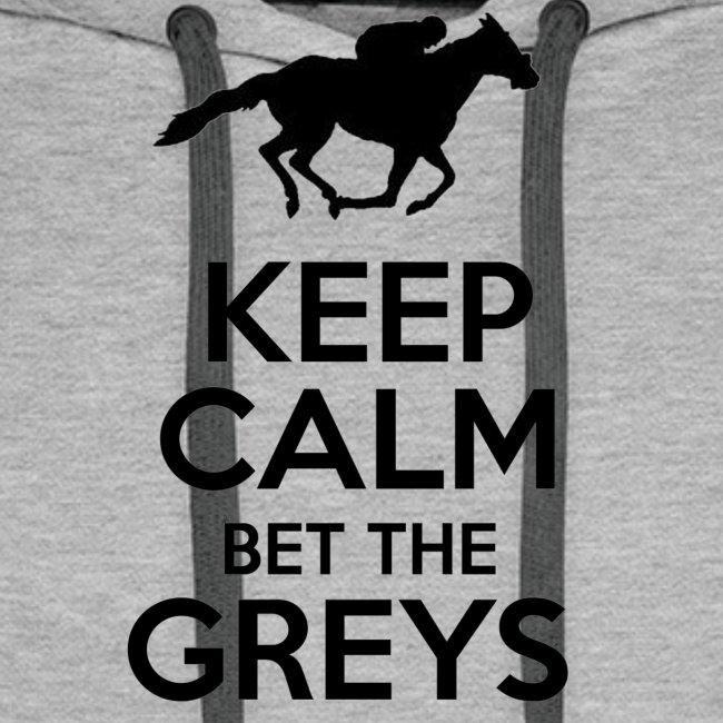 Keep Calm Bet The Greys