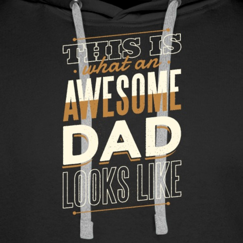 Awesome dad t shirt - Men's Premium Hoodie