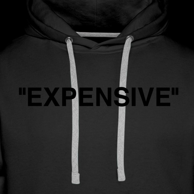 """Expensive"""