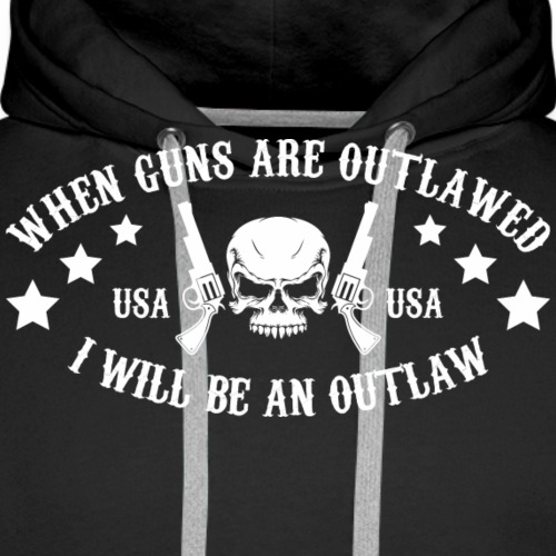 I Will Be An Outlaw - Men's Premium Hoodie