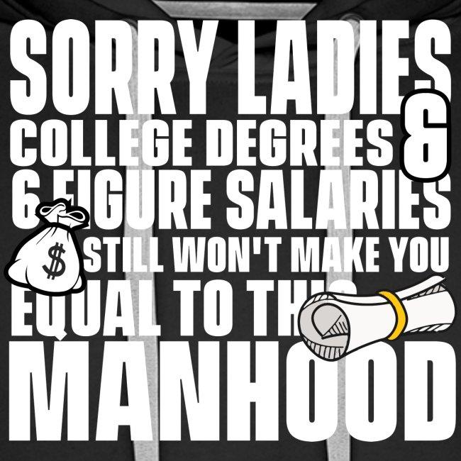 Sorry Ladies College Degrees & 6 Figure Salaries