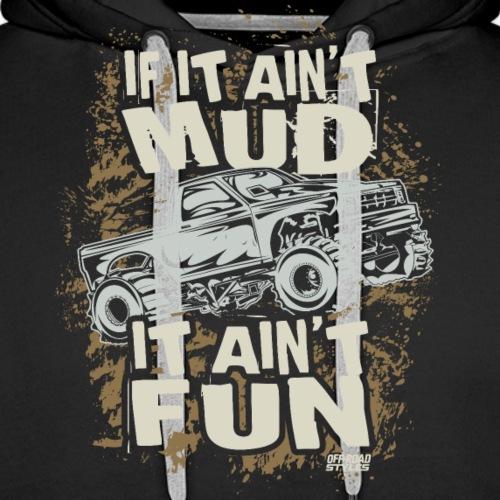 Mud Truck Fun - Men's Premium Hoodie