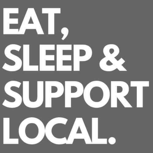 EAT, SLEEP & BUY LOCAL. - Men's Premium Hoodie