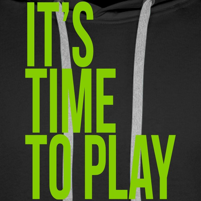 It's time to play