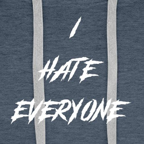 Hate everyone - Men's Premium Hoodie