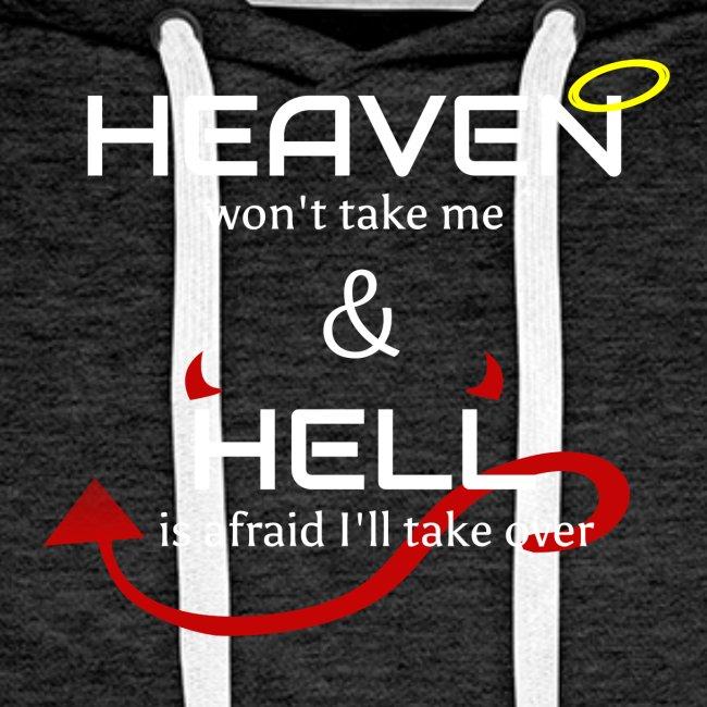 Heaven won't take me Hell is afraid I'll take over