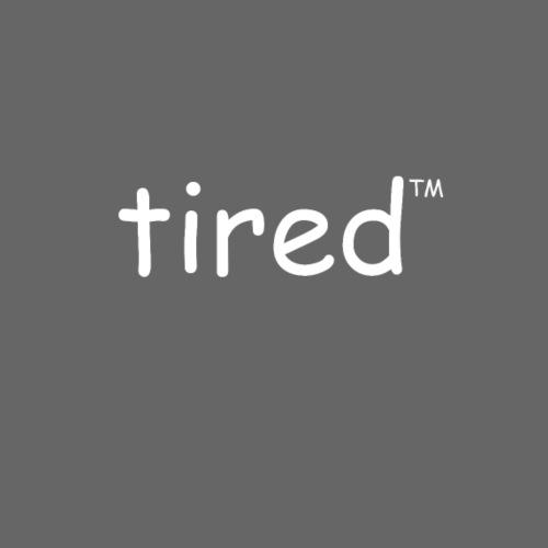 Tired TM