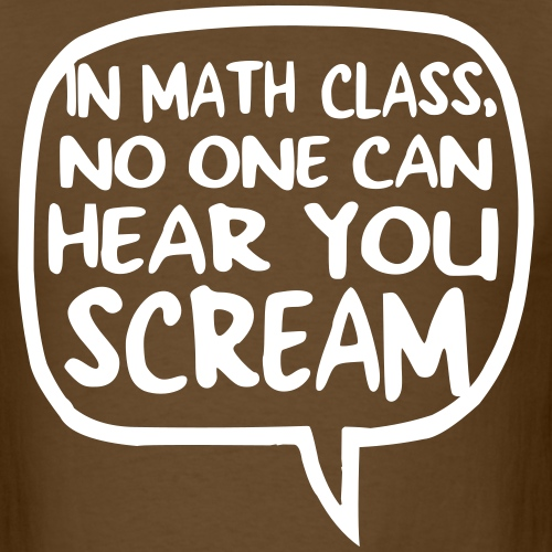 Math class scream - Men's T-Shirt