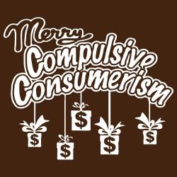 Merry compulsive consumerism