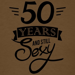 50 years and still sexy - Men's T-Shirt