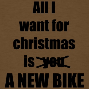 All I want for christmas is you a new bike - Men's T-Shirt