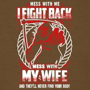 Don't Mess With My Wife T Shirt - Men's T-Shirt