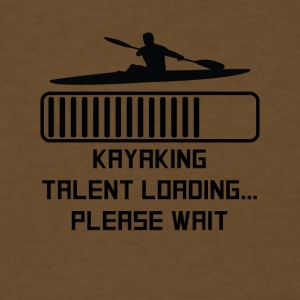 Kayaking Talent Loading - Men's T-Shirt