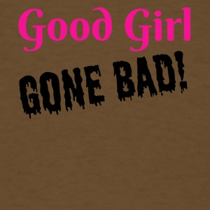 Good Girl Gone Bad - Men's T-Shirt