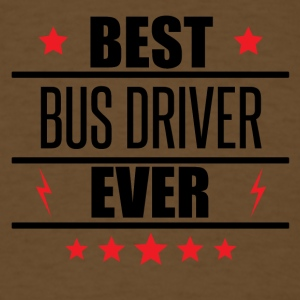 Best Bus Driver Ever - Men's T-Shirt